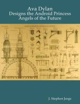 Ava Dylan: Designs the Android Princess Angels of the Future