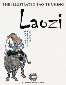 The Illustrated Tao Te Ching: Laozi
