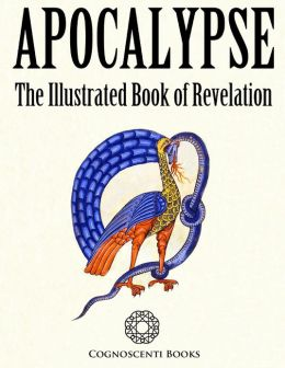 Apocalypse: The Illustrated Book of Revelation