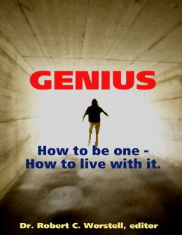 Genius: How to Be One - How to Live With It