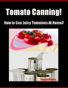 Tomato Canning! - How to Can Juicy Tomatoes At Home?