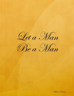 Let a Man Be a Man