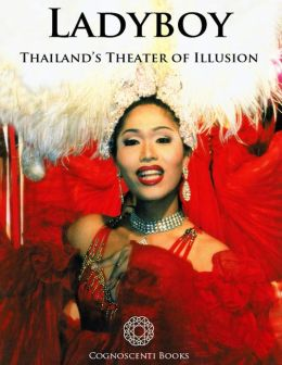 Ladyboy: Thailand's Theater of Illusion