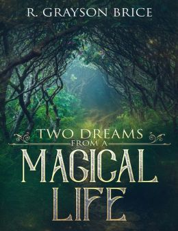Two Dreams from a Magical Life