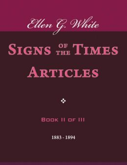 Signs of the Times Articles - Book II of III