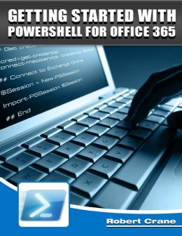 Getting Started With Powershell for Office 365