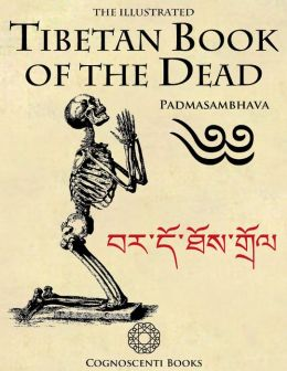 The Illustrated Tibetan Book of the Dead