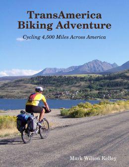 TransAmerica Biking Adventure: Cycling 4,500 Miles Across America