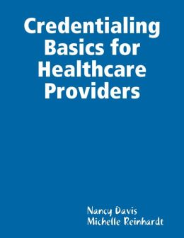 Credentialing Basics for Healthcare Providers