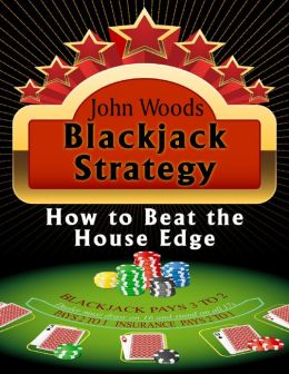 Blackjack Strategy: How to Beat the House Edge.