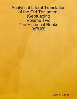 Analytical-Literal Translation of the Old Testament (Septuagint) - Volume Two - The Historical Books (ePUB)