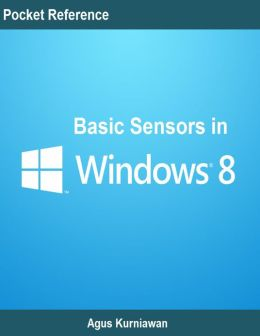 Pocket Reference: Basic Sensors in Windows 8
