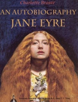 Jane Eyre. An Autobiography: Edition de Luxe (Illustrated with 83 Vintage Engravings of 19th Century Artists). Detailed Table of Contents
