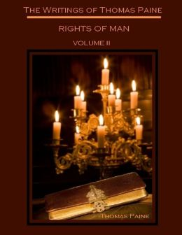 The Writings of Thomas Paine : Rights of Man, Volume II (Illustrated)
