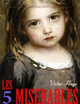 Les Miserables. Vol. 5. Jean Valjean: Edition de Luxe (Illustrated with 49 Vintage Engravings of 19th Century Artists). Detailed Table of Contents