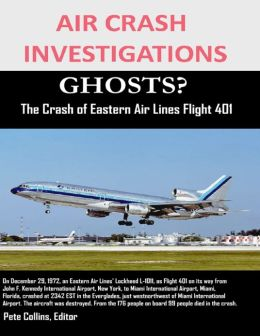 Air Crash Investigations - Ghosts? - The Crash of Eastern Air Lines Flight 401