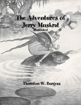 The Adventures of Jerry Muskrat: Illustrated