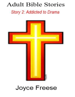 Adult Bible Stories: Story 2: Addicted to Drama