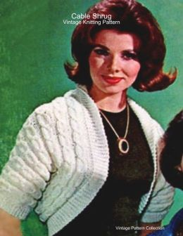 Cable Shrug - Vintage Knitting Pattern