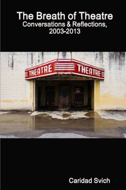 The Breath of Theatre: Conversations and Reflections, 2003-2013
