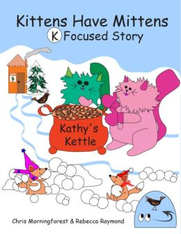 Kittens Have Mittens - K Focused Story