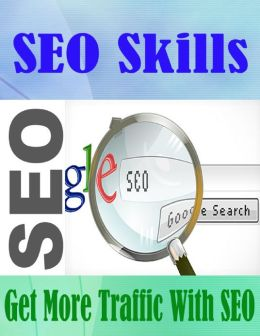 SEO Skills - Get More Traffic With SEO