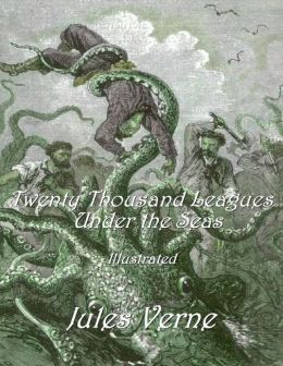Twenty Thousand Leagues Under the Seas: Illustrated
