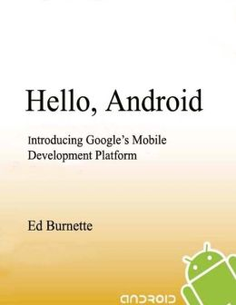 Hello, Android: Introducing Google?s Mobile Development Platform