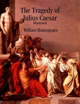 the assassination of julius caesar in the tragedy of julius caesar by william shakespeare The life and death of julius caesar shakespeare homepage | julius caesar did not great julius bleed for justice' sake o julius caesar.