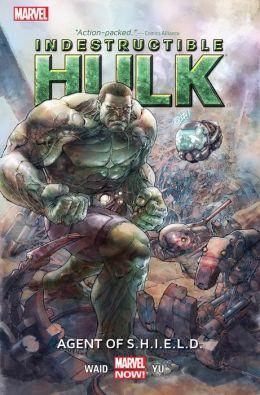 Indestructible Hulk Volume 1: Agent Of S.H.I.E.L.D.