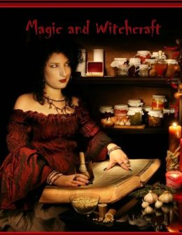 Magic and Witchcraft (Illustrated)