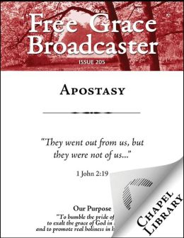 Free Grace Broadcaster - Issue 205 - Apostasy