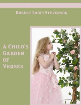 A Child's Garden of Verses (Illustrated)
