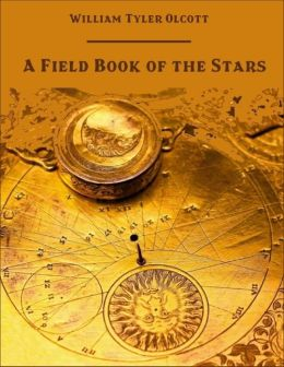 A Field Book of the Stars (Illustrated)