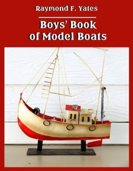 Boys' Book of Model Boats (Illustrated)