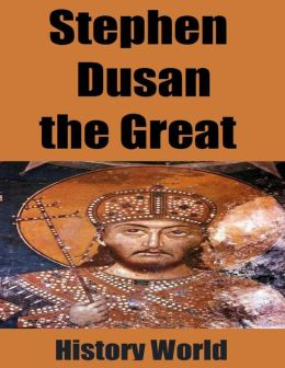 Stephen Dusan the Great