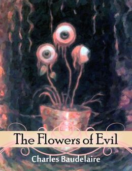 The Flowers of Evil and Little Poems In Prose