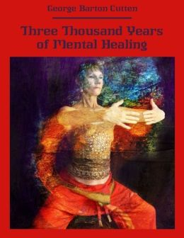 Three Thousand Years of Mental Healing (Illustrated)