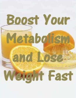 Boost Your Metabolism and Lose Weight Fast