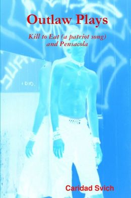 Outlaw Plays: Kill to Eat (a patriot song) and Pensacola
