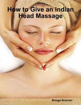 How to Give an Indian Head Massage