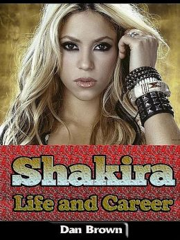 Shakira - Life and Career