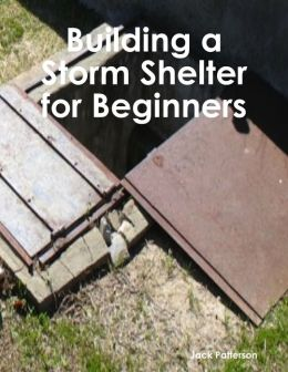 Building a Storm Shelter for Beginners