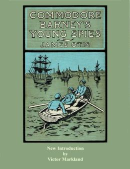 Commodore Barney's Young Spies