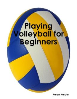 Playing Volleyball for Beginners