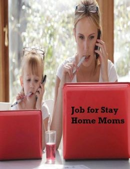 Job for Stay Home Moms