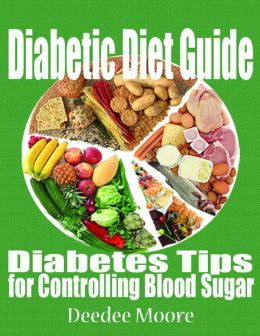Diabetic Diet Guide - Diabetes Tips for Controlling Blood Sugar