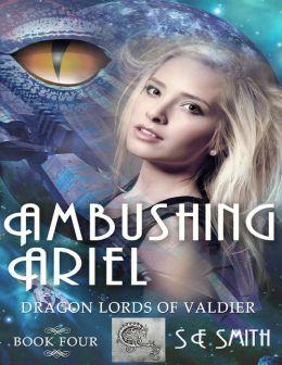 Ambushing Ariel: Dragon Lords of Valdier Book 4