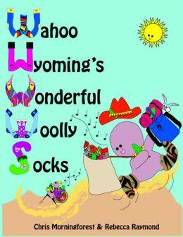 Wahoo Wyoming's Wonderful Woolly Socks