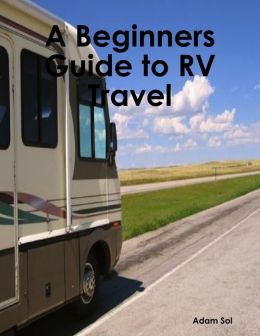 A Beginners Guide to RV Travel